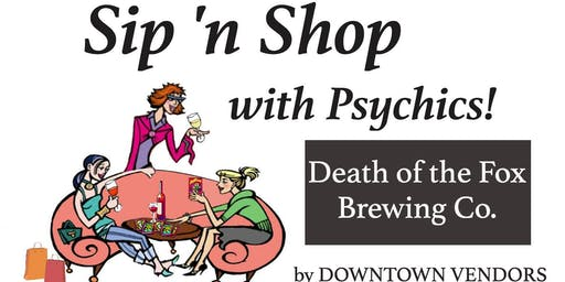 Sip N Shop with Psychics at Death of the Fox Brewing Co. AUG 29 by DOWNTOWN VENDORS