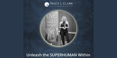 Unleash The Superhuman Within - Transformational Weekend Event tickets