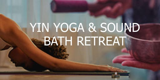 Yin Yoga and Sound Bath Retreat