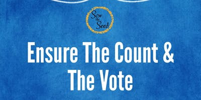 Ensure the Count & the Vote
