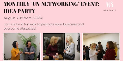 "The ""Un-Networking"" Event: Idea Party"