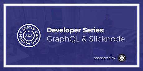 Austin Coding Academy | Developer Series: GraphQL and Slicknode | 9.11.19 tickets
