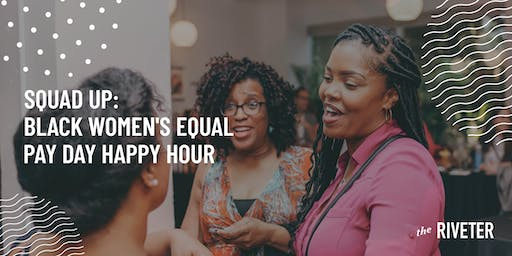 Squad Up: Black Women's Equal Pay Day Happy Hour