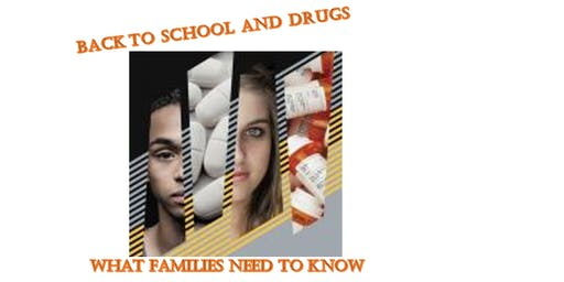 Town Hall Meeting: Back to School and Drugs, What Families Need To Know