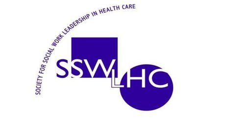 10th Annual Medical Social Work Intensive - Society for Social Work Leadership in Health Care - CA Chapter