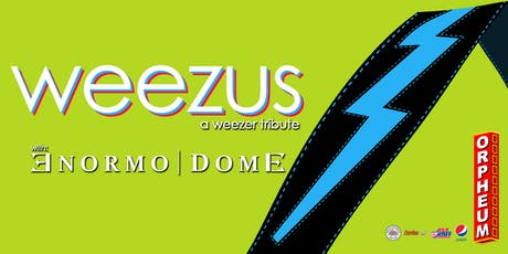 Weezus with Enormodome tickets