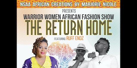 Warrior Women African Fashion Show Featuring Ruff Endz tickets
