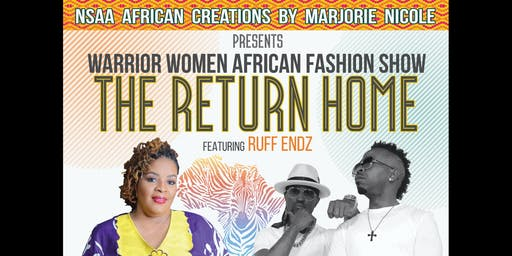 Warrior Women African Fashion Show Featuring Ruff Endz