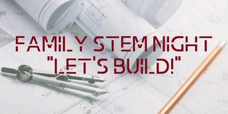 """Family STEM Night- """"Let's Build!"""" tickets"""