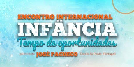 Infância: Tempo de Oportunidades - José Pacheco ingressos