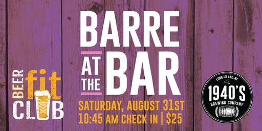 Barre at the Bar at 1940's Brewing Company