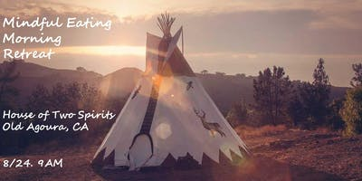 Mindful Eating Morning Retreat in a Tipi
