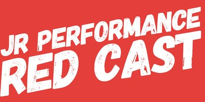 JR RED CAST PERFORMANCE - Summer 2019