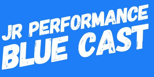 JR BLUE CAST PERFORMANCE - Summer 2019