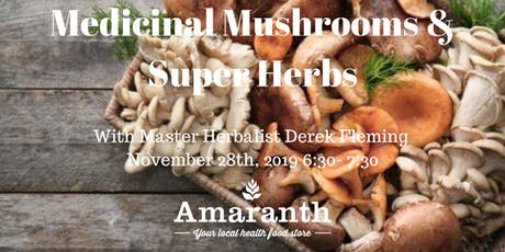 Medicinal Mushrooms & Super Herbs SE tickets