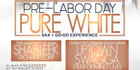 Pure White Sax + Go-Go Experience with Shableek + Uptown Swagga Band tickets