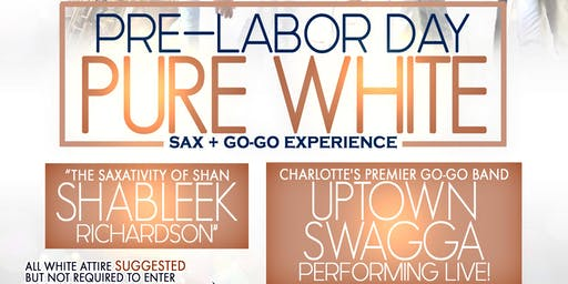 Pure White Sax + Go-Go Experience with Shableek + Uptown Swagga Band