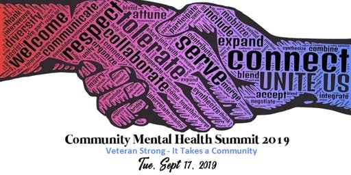 Community Mental Health Summit 2019: Veteran Strong - It Takes a Community