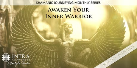 Deepen Your Inner Warrior | Shamanic Journeying Monthly Series tickets