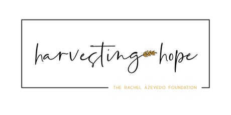 Harvesting Hope: The Rachel Azevedo Foundation  tickets