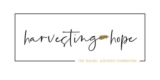 Harvesting Hope: The Rachel Azevedo Foundation