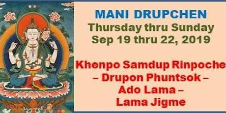 SPECIAL 4-DAY MANI DRUPCHEN - September 19 thru 22, 2019 @ DDSC Temple tickets