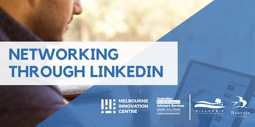 Profile Building and Networking on LinkedIn - Nillumbik and Banyule