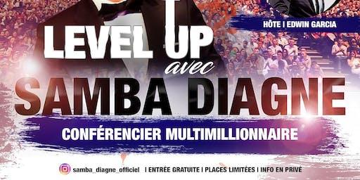LEVEL UP AVEC SAMBA DIAGNE, Conférencier millionnaire