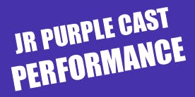 PURPLE CAST PERFORMANCE- Summer 2019