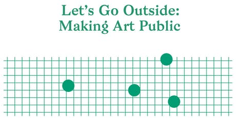Let's Go Outside: Making Art Public Symposium tickets