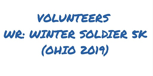 VOLUNTEERS - WR: WINTER SOLDIER 5K (OHIO 2019)