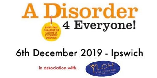 'A Disorder for Everyone!' - Challenging the Culture of Psychiatric Disorder and Exploring Socially Informed Alternatives