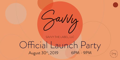 Savvy the Label Launch Party