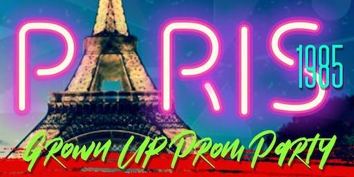 GROWN UP PROM PARTY - Paris 1985!