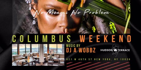 Columbus Day Weekend Hip Hop Reggae Afrobeats @ Hudson Terrace tickets