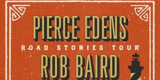 Worthwhile Sounds Presents: Pierce Edens & Rob Baird Road Stories Tour
