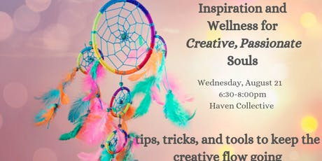 Inspiration and Wellness for Creative, Passionate Souls tickets