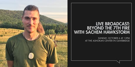 Live Broadcast: Beyond the 7th Fire with Sachem HawkStorm tickets