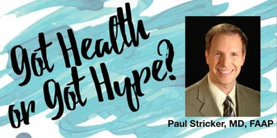 Got Health or Got Hype with Dr. Paul Stricker