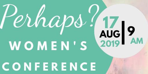Perhaps? Women's Conference