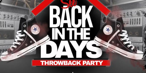 """""""BACK IN THE DAYS"""" THROWBACK PARTY @ELKS"""