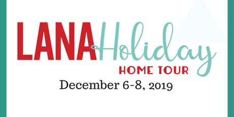2019 LANA Holiday Home Tour tickets