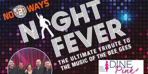 NIGHT FEVER Tribute Night for Dine Pink