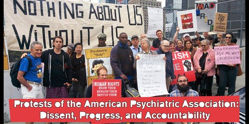 Protests of the American Psychiatric Association: Dissent, Progress, and Accountability