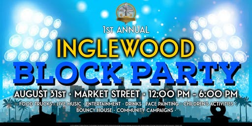 1st Annual Inglewood Block Party