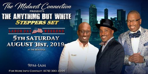 """The Midwest Connection presents """"The Anything but White"""" Steppers Set"""