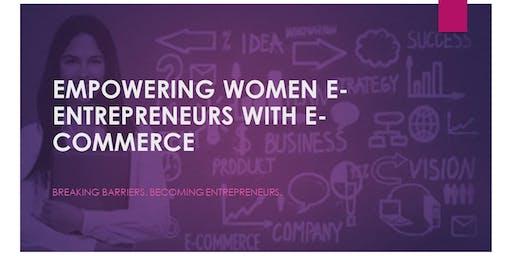 EMPOWERING WOMEN E-ENTREPRENEURS WITH E-COMMERCE