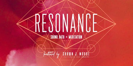 RESONANCE: Sound Bath + Meditation tickets