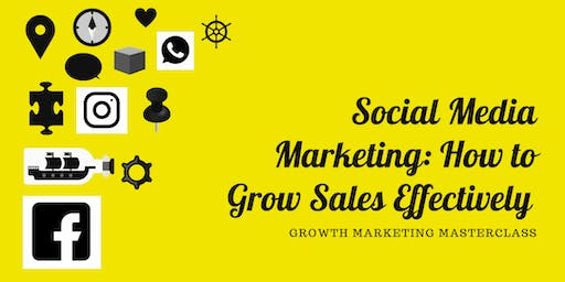 Social Media Marketing - How to Grow Sales Effectively