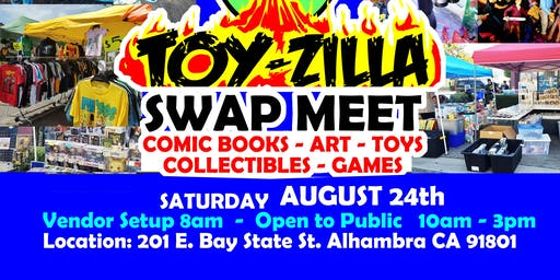 FREE EVENT - TOY-ZILLA SWAP MEET #4 Collectibles - Toys - Games - Comics - Art